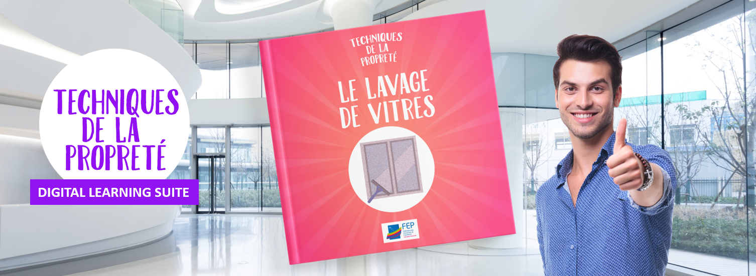 DIGITAL LEARNING SUITE- LAVAGE DES VITRES - LA MANANE, AGENCE DE COMMUNICATION PEDAGOGIQUE CROSSMEDIA