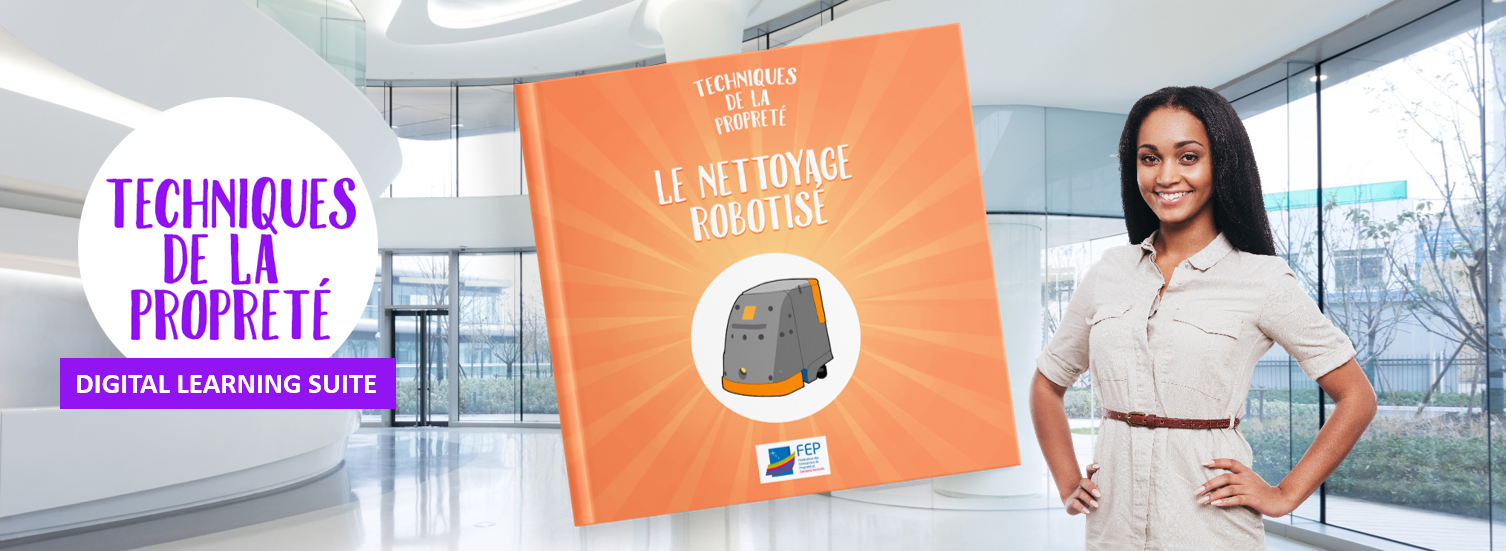 DIGITAL LEARNING SUITE-NETTOYAGE ROBOTISE -LA MANANE, AGENCE DE COMMUNICATION PEDAGOGIQUE CROSSMEDIA