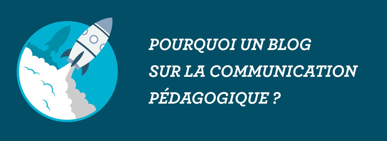 _pourquoi_blog_communication_pedagogique - La Manane, agence de communication pédagogique crossmedia
